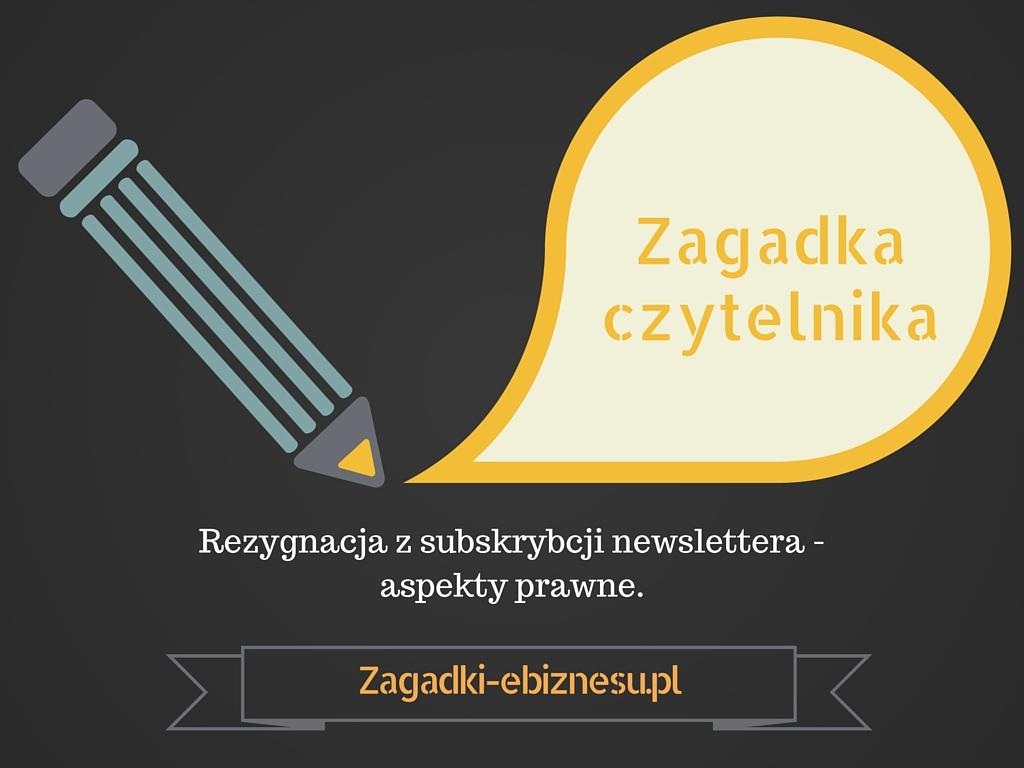 958e6b9dbae86 Rezygnacja z subskrybcji newslettera - aspekty prawne.